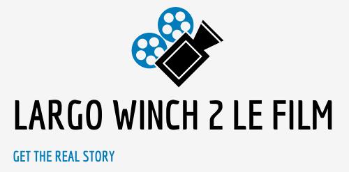 Largo Winch 2 -Le Film